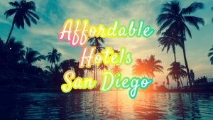 affordable hotels in san diego