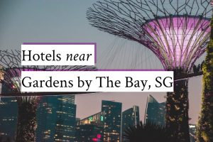 hotels near Gardens by The Bay Singapore COVER