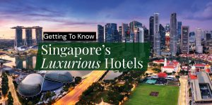 singapore luxirious hotels
