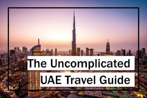 The Uncomplicated UAE Travel Guide