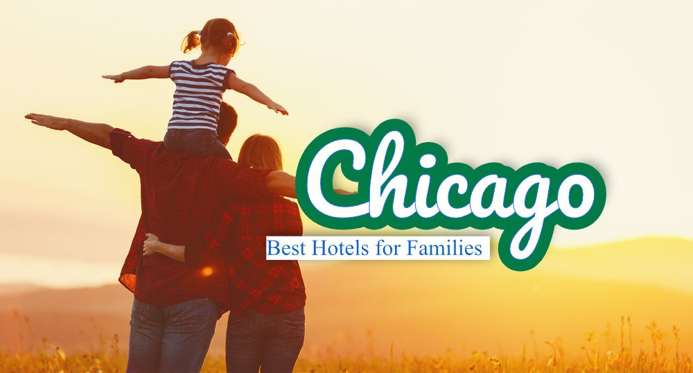 5 Best Hotels for Families in Chicago