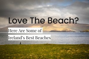 Here Are Some of Ireland's Best Beaches