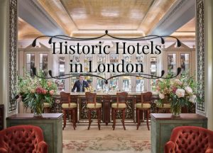 Historic Hotels in London