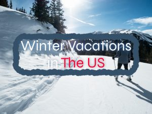 Incredible Winter Vacations in The US