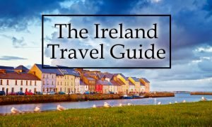 The Ireland Travel Guide: What You Should Know
