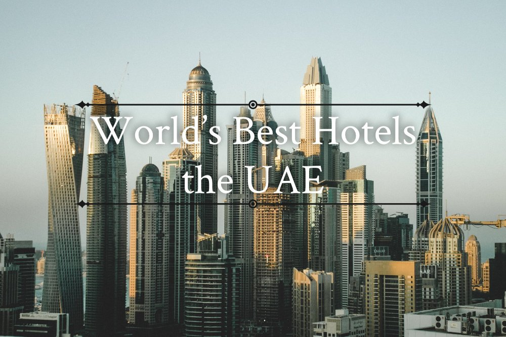 The World's Best Hotels That Can Be Found in the UAE Photo by Kate Trysh on Unsplash