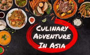 The Best Places Have A Culinary Adventure In Asia