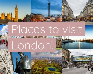 places you need to explore when visiting London!