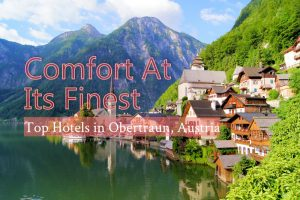 Comfort At Its Finest Top Hotels in Obertraun, Austria