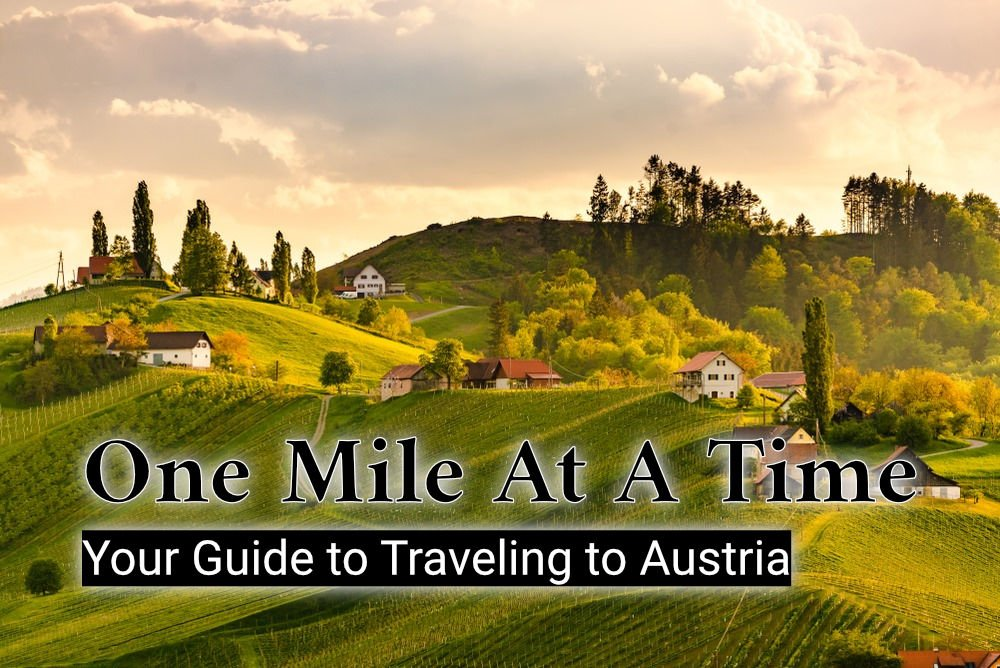 One Mile At A Time: Your Guide to Traveling to Austria