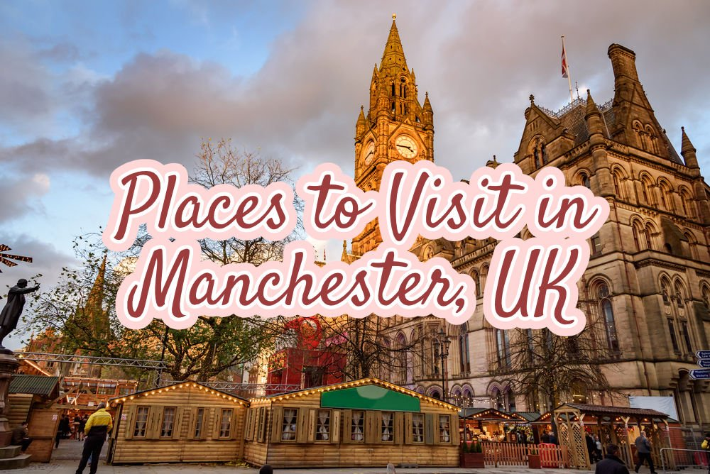 Places to Visit in Manchester, UK