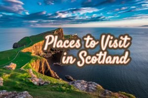 Places to Visit in Scotland