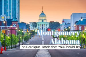 The Boutique Hotels in Montgomery, Alabama That You Should Try